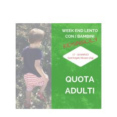 Weekend lento - quota adulti